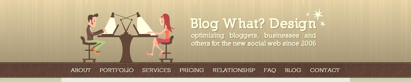 Blog What? Design